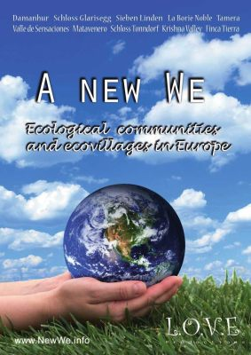 A New We - Ecological Communities and Ecovillages in Europe