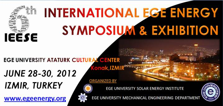 International Ege Energy Symposium and Exhibition 28-30 June 2012 (IEESE)