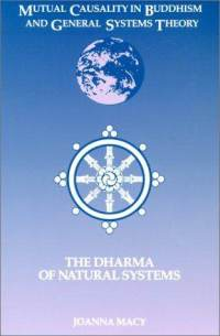 Mutual Causality in Buddhism and General Systems Theory: The Dharma of Natural System